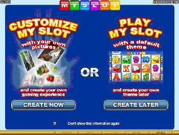 Try your hand at customizing a slot by visiting a Microgaming powered casino and getting personal with MY SLOT!""